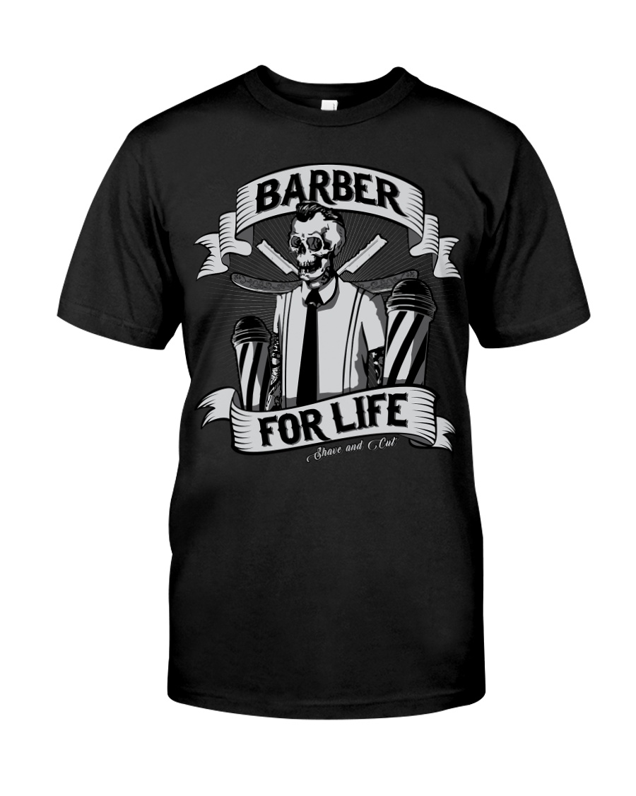 Barber For Life Shave and Cut BW T-Shirt Classic T-Shirt