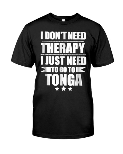 Dont Need Therapy Love Tonga T Shirt Tongan Proud