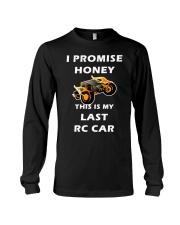 Rc Cars I Promise Honey This Is My Last Rc Car Tee Long Sleeve Tee thumbnail