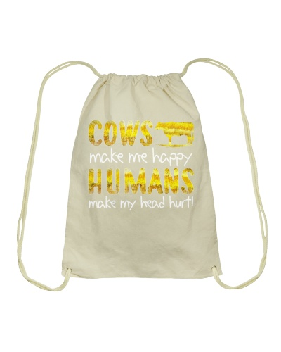 COWS MAKE HAPPY HUMANS MAKE MY HEAD HURT