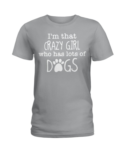 I'M THAT CRAZY GIRL WHO HAS LOTS OF DOGS