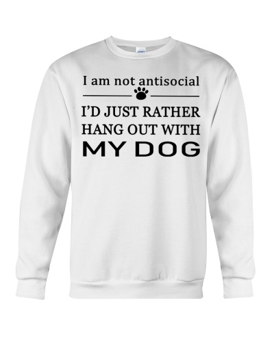 I'D JUST RATHER HANGOUT WITH MY DOG