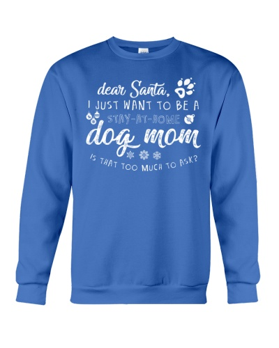 Dear Santa I Just Want To Be A Stay At Home DogMom