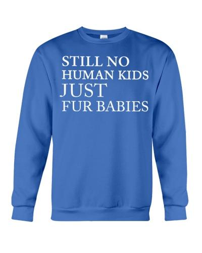 STILL NO HUMAN KIDS JUST FURBABIES