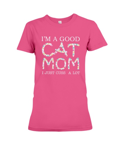 Tshirt - I AM A GOOD CAT MOM