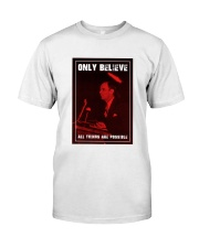 ONLY BELIEVE RAW Classic T-Shirt front