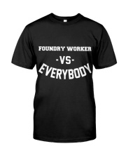 Foundry Worker Vs Everybody Classic T-Shirt thumbnail