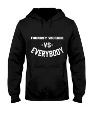 Foundry Worker Vs Everybody Hooded Sweatshirt thumbnail