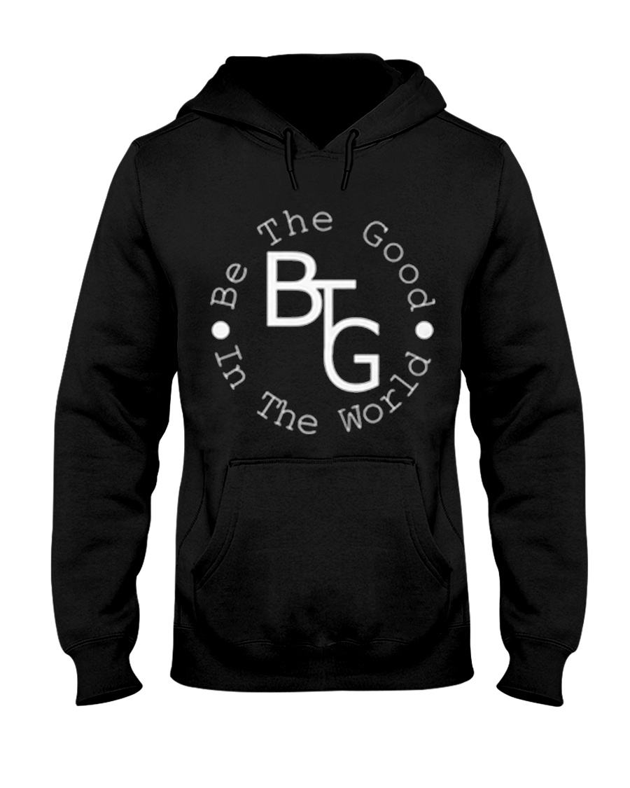 Be The Good White Logo Many Colors Hooded Sweatshirt