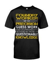 Foundry Worker We Do Precision Guess Work Premium Fit Mens Tee tile