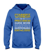 Foundry Worker We Do Precision Guess Work Hooded Sweatshirt front