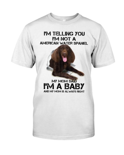 I'm Telling You I'm Not A American Water Spaniel