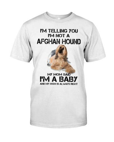 I'm Telling You I'm Not A Afghan Hound