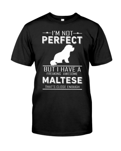 Maltese IM NOT PERFECT BUT