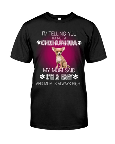 I'm Telling You Im Not A Chihuahua