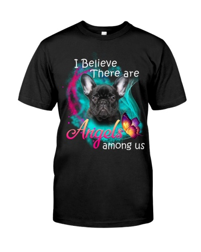 I Believe There Are Angels Among French Bulldog