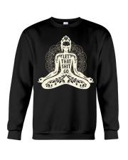 Let that shit go Yoga01 Crewneck Sweatshirt thumbnail