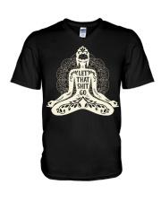 Let that shit go Yoga01 V-Neck T-Shirt thumbnail