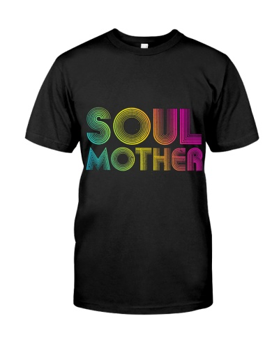 Mother Is Day T Shirt Soul Mother Retro 70 Is Styl