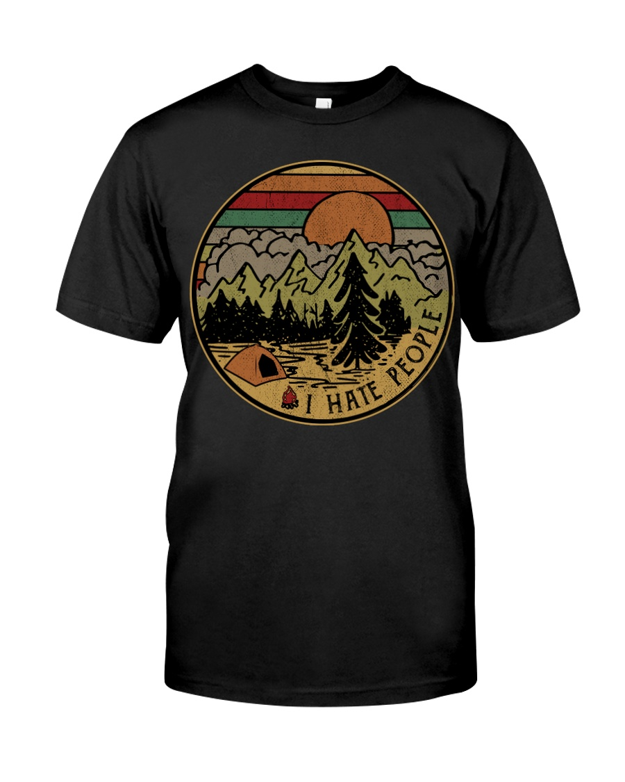 I hate people camping hiking Classic T-Shirt