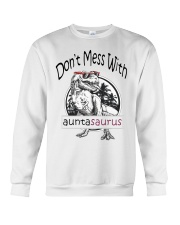 Don't mess with auntasaurus Crewneck Sweatshirt tile