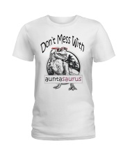 Don't mess with auntasaurus Ladies T-Shirt thumbnail