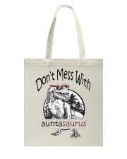 Don't mess with auntasaurus Tote Bag thumbnail