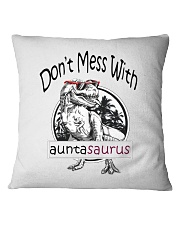 Don't mess with auntasaurus Square Pillowcase thumbnail