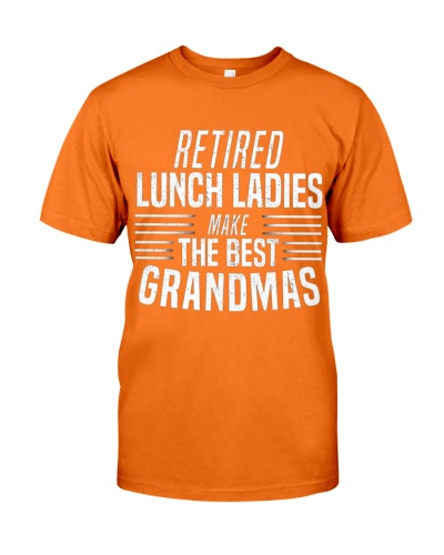 Retired Lunch Ladies Make The Best Grandmas Retire