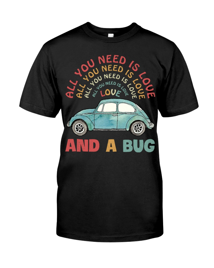 All you need is love and a bug Classic T-Shirt