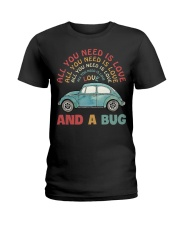 All you need is love and a bug Ladies T-Shirt thumbnail