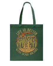 Life is better with dogs around Tote Bag thumbnail