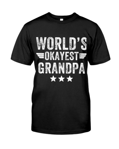 World 39 Is Okayest Grandpa Funny Grandpa