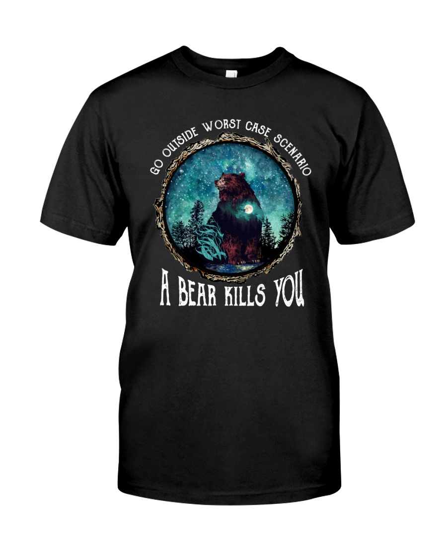 Go ouside - A bear kills you 3 Classic T-Shirt
