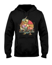 Be a unicornasaurus rex in a field of unicorns Hooded Sweatshirt thumbnail