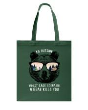 Go outside - a bear kills you Tote Bag thumbnail