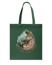 Not All Wander Are Lost Tote Bag thumbnail