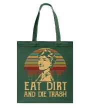 Eat dirt and die trash Tote Bag thumbnail