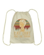 Eat dirt and die trash Drawstring Bag thumbnail