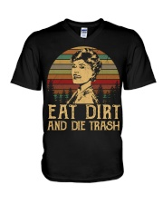 Eat dirt and die trash V-Neck T-Shirt thumbnail