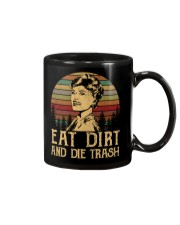 Eat dirt and die trash Mug thumbnail