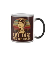 Eat dirt and die trash Color Changing Mug thumbnail