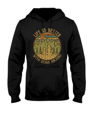 Life is better-With dogs around Hooded Sweatshirt tile