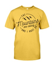 The Mountains are calling and I must go Classic T-Shirt front