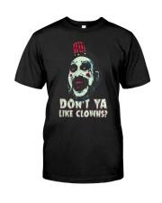 Don't ya like clowns Classic T-Shirt front