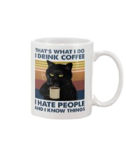 I Drink Coffee - I Hate People - And I Know Things Mug thumbnail
