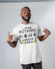 I FEAR NOTHING -I MARRIED A BRAZILIAN Classic T-Shirt apparel-classic-tshirt-lifestyle-front-32