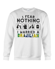 I FEAR NOTHING -I MARRIED A BRAZILIAN Crewneck Sweatshirt thumbnail