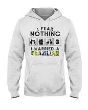 I FEAR NOTHING -I MARRIED A BRAZILIAN Hooded Sweatshirt thumbnail