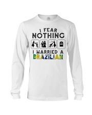 I FEAR NOTHING -I MARRIED A BRAZILIAN Long Sleeve Tee thumbnail